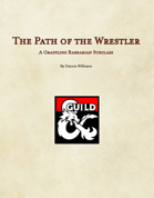 The Wrestler (Grappling Barbarian Subclass)