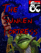The Sunken Fortress