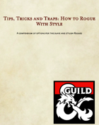 Tips, Tricks and Traps: How to Rogue With Style