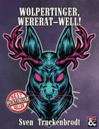 Wolpertinger, Wererat - Well!