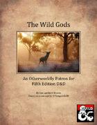 The Wild Gods - Otherworldly Patron