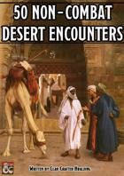 50 Non-Combat Desert Encounters