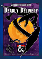 Deadly Delivery - a Zhentarim Faction Mission and DM's Resource for Waterdeep: Dragon Heist