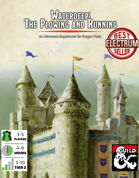 Waterdeep: The Plowing and Running