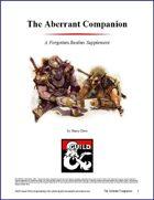 The Aberrant Companion