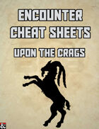 Upon the Crags: An Encounter Cheat Sheet