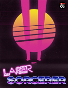 Laser Sorcerer: A Neon Sorcerous Origin