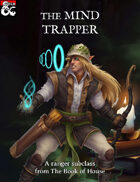 The Mind Trapper (Psychic Ranger Subclass)