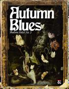 One Shot: Autumn Blues - Waterdeep's Shadow Heist No. 3