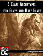5 Class Archetypes for Elves and Half-Elves
