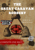 The great caravan robbery - ONE - SHOT adventure DnD