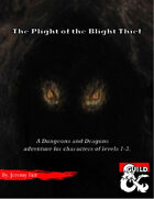 The Plight of the Blight Thief