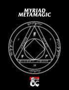 Myriad Metamagic