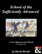 Wizard Subclass: School of the Sufficiently Advanced (5e)