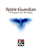 Spirit Guardian - A Ranger Class Archetype / Conclave