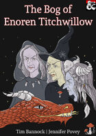 The Bog of Enoren Titchwillow - The Hag's Hexcrawls