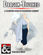 The Dragon-Touched: A Playable Race