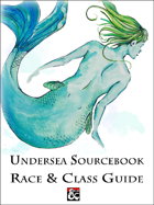 Undersea Sourcebook: Race and Class Guide