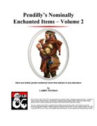 Pendilly's Nominally Enchanted Items - Volume 2