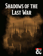 Shadows of the Last War: An Expansion and 5e Conversion Guide