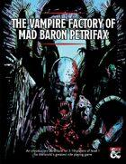 The Vampire Factory of Mad Baron Petrifax