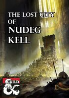 The Lost City of Nudeg Kell - Level One