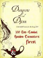 100 Non-Combat Random Encounters (Forest)
