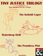 Tiny Justice: Three Waterdeep Adventures (5e) [BUNDLE]