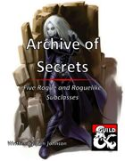 Archive of Secrets: Five Rogue and Roguelike Subclasses