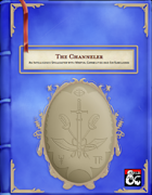 The Channeler: An Intelligence Spellcaster with Martial Capabilities and Six Subclasses