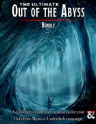 The Ultimate Out of the Abyss [BUNDLE]