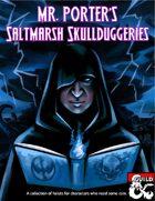Mr. Porter's Saltmarsh Skullduggeries