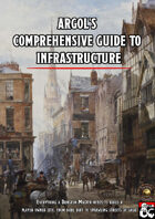 Argol's Comprehensive Guide to Infrastructure, A Complete Guide to Constructing Cities for/with Players (Fantasy Grounds)