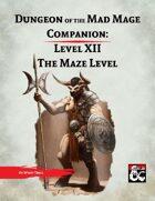 DotMM Companion 12: The Maze Level