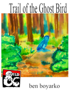 Trail of the Ghost Bird