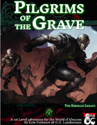 Pilgrims of the Grave, The Emerald Legacy Part 1