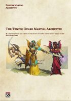 The Temple Guard: A Fighters Martial Archetype