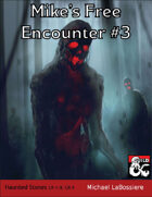 Mike's Free Encounter #3: Haunted Stones