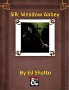 Silk Meadow Abbey