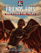 Friends, Foes and Other Fine Folks