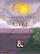 The Mourning Outpost of Cyre