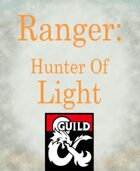 Ranger Subclass: Hunter of Light (Destiny inspired)