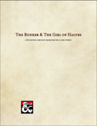 The Bunker and the Girl of Halves