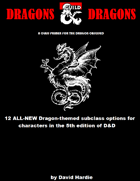 Dragons & Dragons: A Class Primer for the Dragon Obsessed