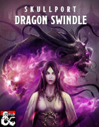 Skullport: Dragon Swindle