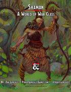 Shaman: A World of War Class
