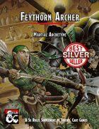 Martial Archetype: Feythorn Archer