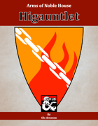 Arms of House Higauntlet