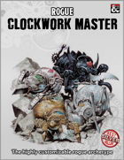 """Rogue subclass - Clockwork master"""