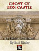 D&D Solo Adventure: Ghost of Lion Castle (5e Conversion)